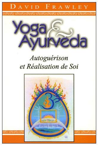 Yoga & Ayurveda, Autoguérison et Réalisation de soi